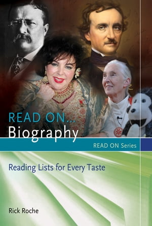 Read On?Biography: Reading Lists for Every Taste