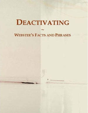 Deactivating: Webster¨s Facts and Phrases