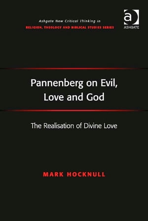 Pannenberg on Evil,  Love and God The Realisation of Divine Love