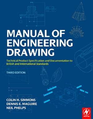 Manual of Engineering Drawing Technical Product Specification and Documentation to British and International Standards