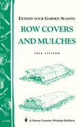 online magazine -  Extend Your Garden Season: Row Covers and Mulches
