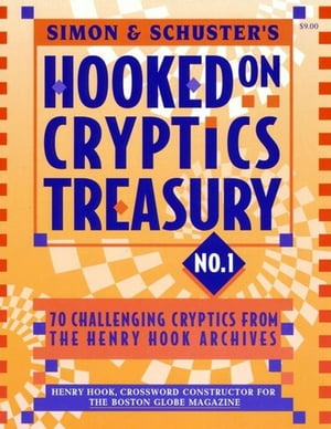 Simon & Schuster Hooked on Cryptics Treasury #1 70 challenging cryptics from the Henry Hook archives