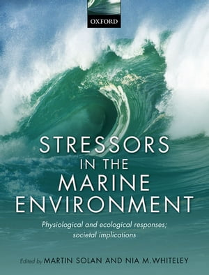 Stressors in the Marine Environment Physiological and ecological responses; societal implications