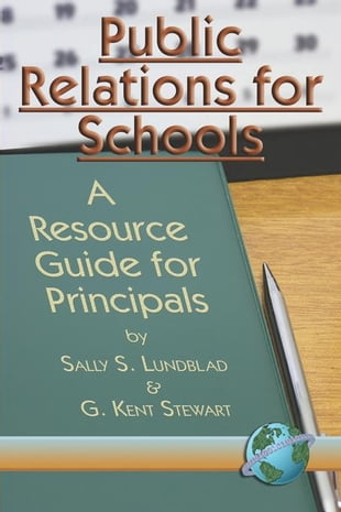 Public Relations for Schools: A Resource Guide for Principals