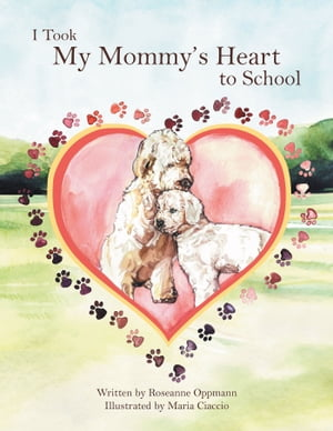 I Took My Mommy?s Heart to School