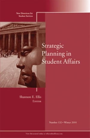 Strategic Planning in Student Affairs New Directions for Student Services,  Number 132