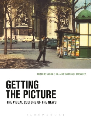 Getting the Picture The Visual Culture of the News