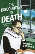 The Discourtesy of Death: A Father Anselm Novel (Father Anselm Thrillers) Cover Image