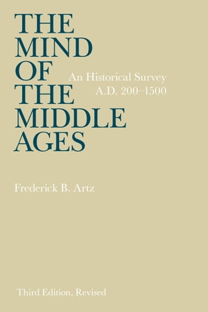 The Mind of the Middle Ages An Historical Survey