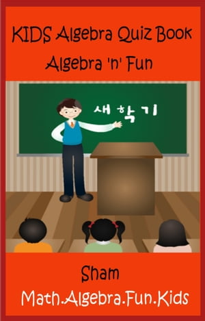 Kids Algebra Quiz Book: Algebra n Fun