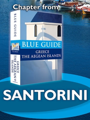 Santorini and Therasia - Blue Guide Chapter from Blue Guide Greece the Aegean Islands