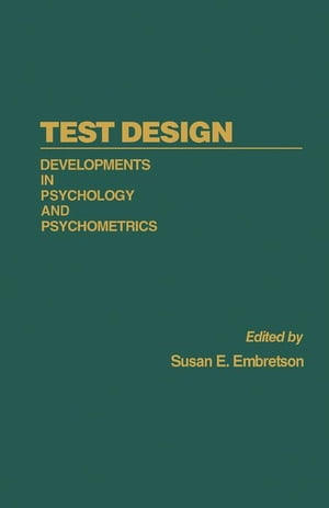 Test Design: Developments in Psychology and Psychometrics