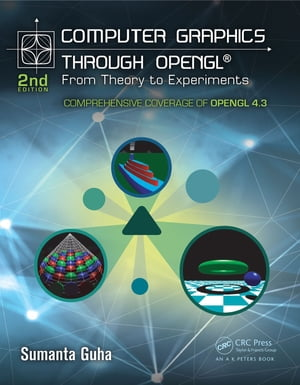 Computer Graphics Through OpenGL From Theory to Experiments,  Second Edition