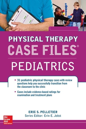 Case Files in Physical Therapy Pediatrics