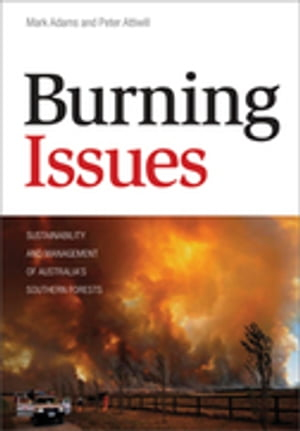 Burning Issues Sustainability and Management of Australia's Southern Forests