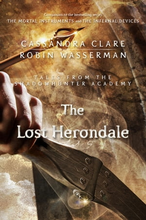The Lost Herondale Tales from the Shadowhunter Academy 2