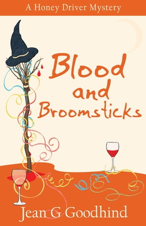 Blood and Broomsticks A Honey Driver Murder Mystery