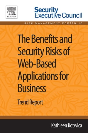 The Benefits and Security Risks of Web-Based Applications for Business Trend Report