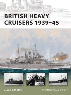 British Heavy Cruisers 1939?45