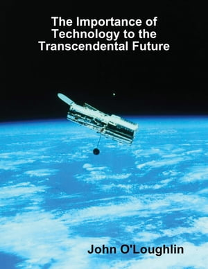 The Importance of Technology to the Transcendental Future