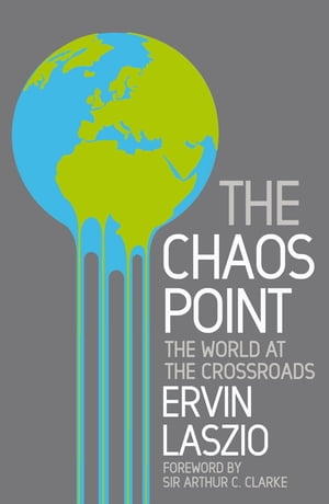 The Chaos Point The world at the crossroads