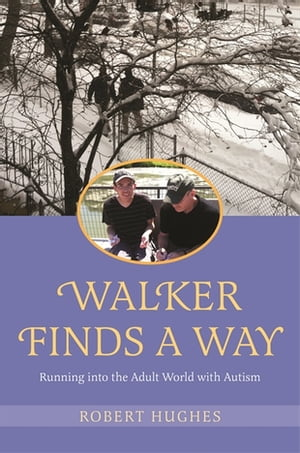 Walker Finds a Way Running into the Adult World with Autism