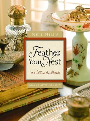 Nell Hill's Feather Your Nest It's All in the Details