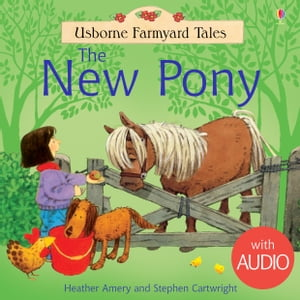 The New Pony: Usborne Farmyard Tales