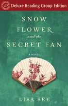 Snow Flower and the Secret Fan (Random House Reader's Circle Deluxe Reading Group Edition) Cover Image