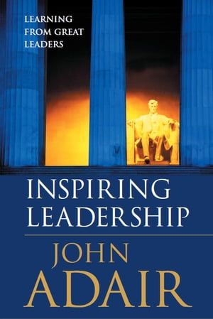 Inspiring Leadership - Learning from Great Leaders
