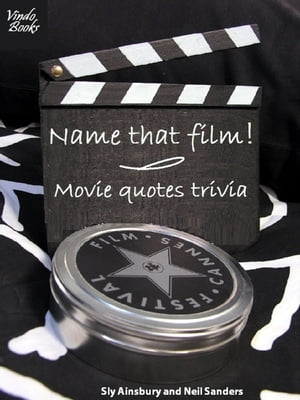 Name That Film! Movie Quotes Trivia