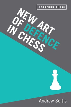 New Art of Defence in Chess chess defence tactics classic