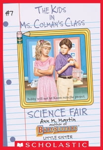 Science Fair (The Kids in Ms. Colman's Class #7)
