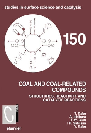 Coal and Coal-Related Compounds Structures,  Reactivity and Catalytic Reactions