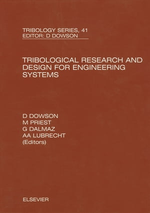 Tribological Research and Design for Engineering Systems Proceedings of the 29th Leeds-Lyon Symposium