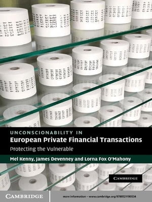Unconscionability in European Private Financial Transactions Protecting the Vulnerable