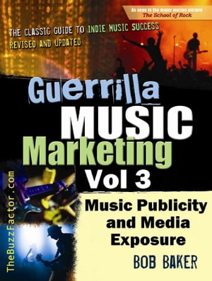 Guerrilla Music Marketing, Vol 3: Music Publicity and Media Exposure Bootcamp