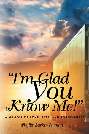 Im Glad You Know Me! A Memoir of Love,  Fate,  and Forgiveness