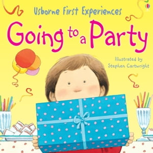 Usborne First Experiences: Going to a Party: Usborne First Experiences
