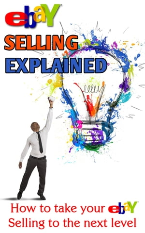 eBay Selling Explained How to take your eBay Sales to an all New Level