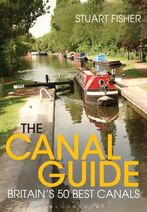 The Canal Guide Britain's 50 Best Canals