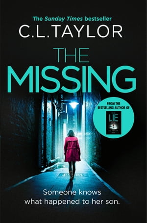 The Missing: The gripping psychological thriller that s got everyone talking...