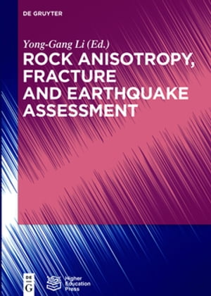 Rock Anisotropy, Fracture and Earthquake Assessment