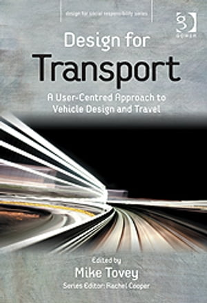 Design for Transport A User-Centred Approach to Vehicle Design and Travel