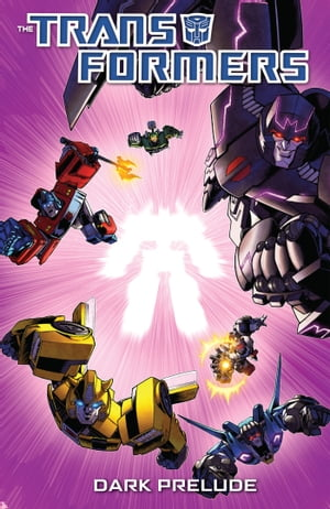 Transformers: Spotlight - Dark Prelude