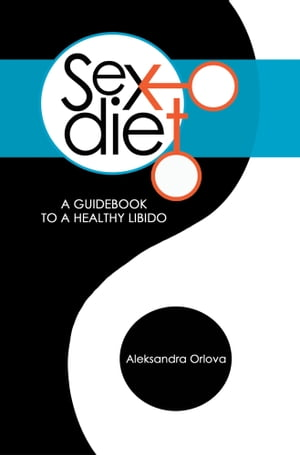 Sex Diet A Guidebook to a Healthy Libido