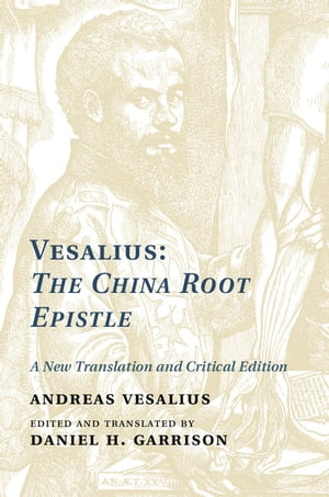 Vesalius: The China Root Epistle A New Translation and Critical Edition