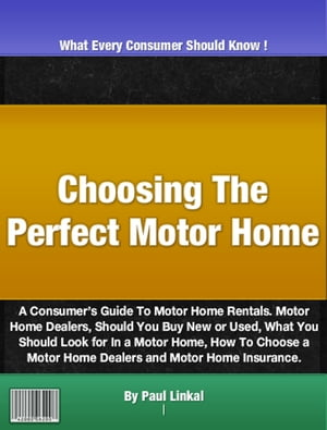 Choosing The Perfect Motor Home