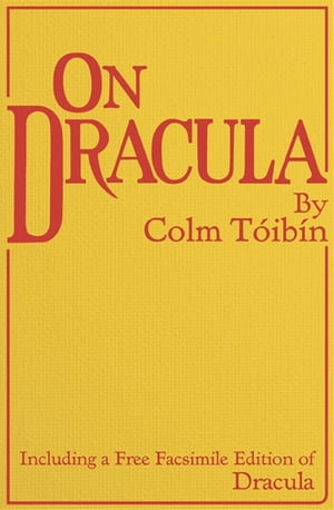 On Dracula Including a free facsimile edition of Dracula