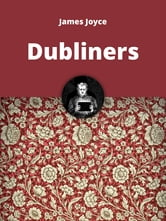 James Joyce - The Dubliners